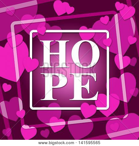 Hope Hearts Shows In Love And Affection
