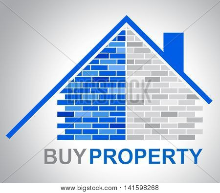 Buy Property Represents Real Estate And Bought