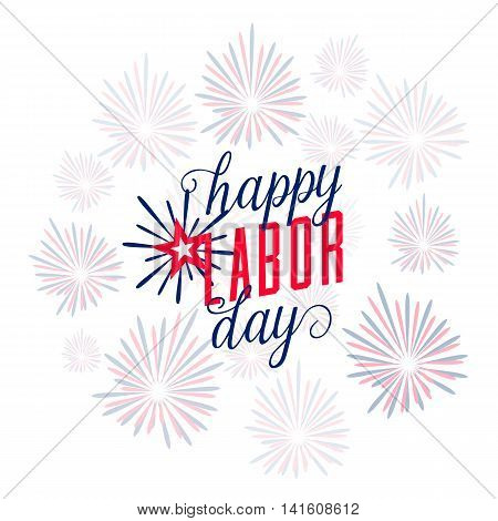 Vector illustration of Happy Labor day USA. Text sign with american flag color, fireworks and lettering in simple style. Labor greeting card background