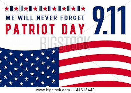 Vector illustration of 9.11 Patriot Day background. We Will Never Forget text sign. American Flag stripes, stars. Poster horizontal Template for web or print in flat style