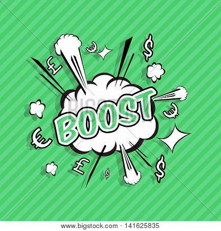 Boost! wording in comic speech bubble in pop art style on burst half tone background. Great promo concept.