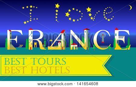 I love France. Travel card. Artistic font. White houses on the night beach. Yellow banner for custom text. Stars in the sky. Illustration