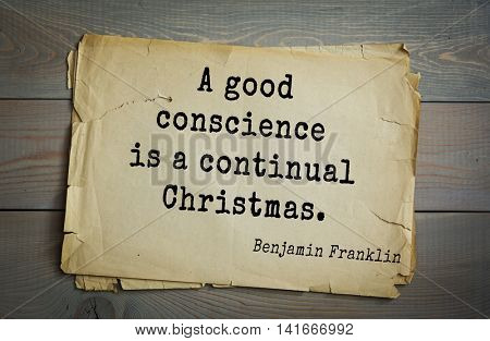 American president Benjamin Franklin (1706-1790) quote.A good conscience is a continual Christmas.