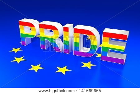 Illustration of PRIDE sign and Europe Union flag. 3D rendering.