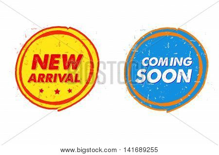 new arrival and coming soon labels - text in grunge drawn flat design round banners, business shopping concept, vector