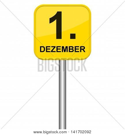 Isolated yellow sign showing 1st December in german language