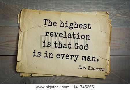 Aphorism by Ralph Waldo Emerson (1803-1882) - american essayist, poet, philosopher, social activist quote. The highest revelation is that God is in every man.