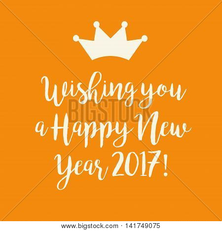 Cute orange Wishing you a Happy New Year 2017 card with a crown.