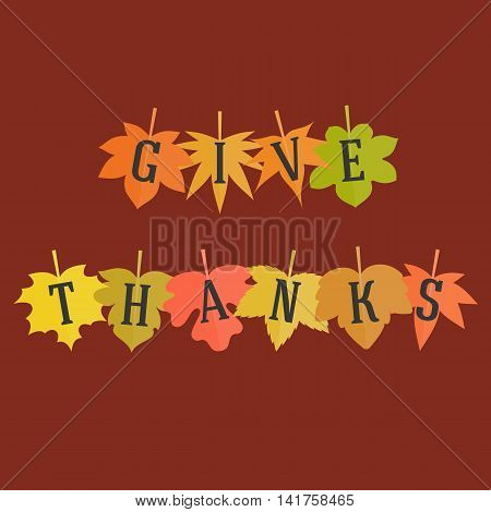 Give thanks typographic alphabet on maple leave poster, flat design vector illustration