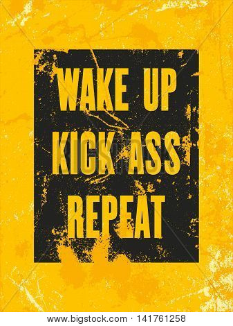 Inspiring motivation quote with text Wake up Kick ass Repeat Vector typography poster design concept