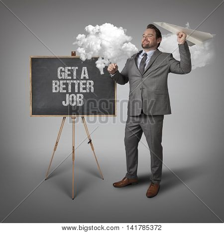 Get a better job text on blackboard with businessman and paper plane