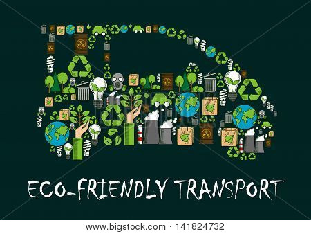 Car symbol formed of globe, recycling sign, electric car and light bulb with green leaves, radioactive waste, trees and plants, industrial plant and gas mask icons. Eco friendly transport concept