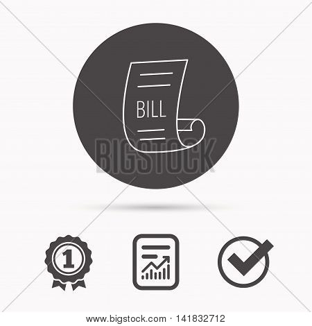 Bill icon. Pay document sign. Business invoice or receipt symbol. Report document, winner award and tick. Round circle button with icon. Vector