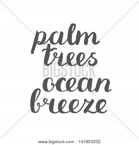 Palm Trees, Ocean Breeze. Brush Hand Lettering.