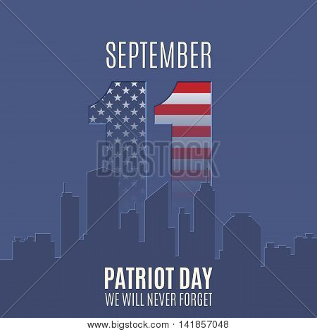 Patriot Day background with abstract city skyline. 11 September, National Day of Remembrance. Vector illustration.