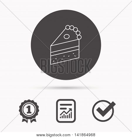 Piece of cake icon. Sweet dessert sign. Pastry food symbol. Report document, winner award and tick. Round circle button with icon. Vector