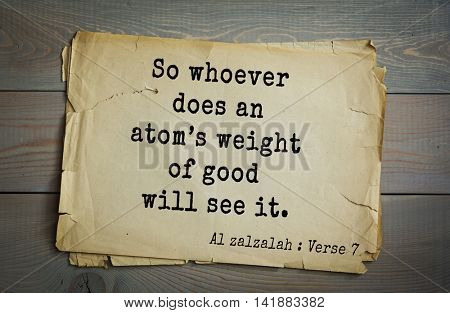 Islamic Quran Quotes.So whoever does an atomâ??s weight of good will see it.