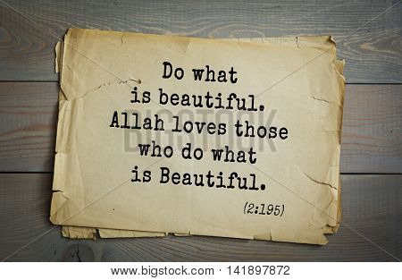 Islamic Quran Quotes.Do what is beautiful. Allah loves those who do what is Beautiful.