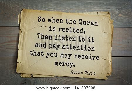 Islamic Quran Quotes.So when the Quran is recited, Then listen to it and pay attention that you may receive mercy.