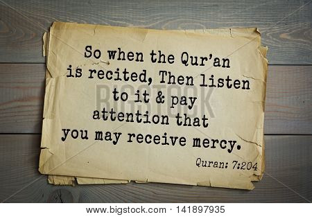 Islamic Quran Quotes.So when the Quran is recited, Then listen to it & pay attention that you may receive mercy .