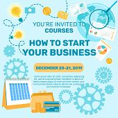 Course Invitation How To Start Your Business. In Short Time, Learning How To Find Ideas For Starting poster