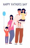 Happy Father Day. Family Holiday, Dad Hold Cute Children, Greeting Card Gift To Daddy, Cool Celebrat poster