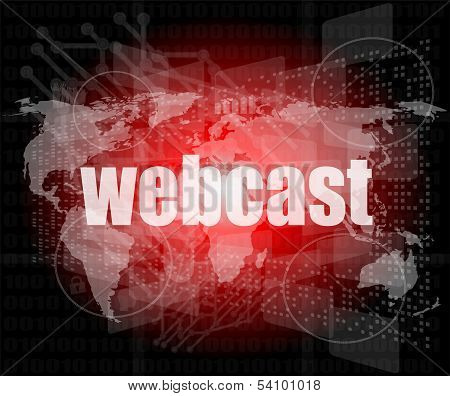 Webcast Words On Digital Touch Screen Interface - Business Concept