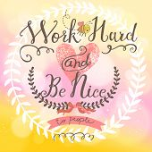 foto of decoupage  - Work hard and be nice  - JPG