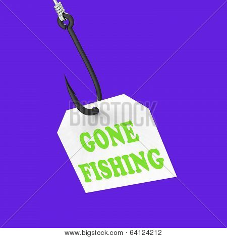 Gone Fishing On Hook Shows Relaxing Get Away And Recreation