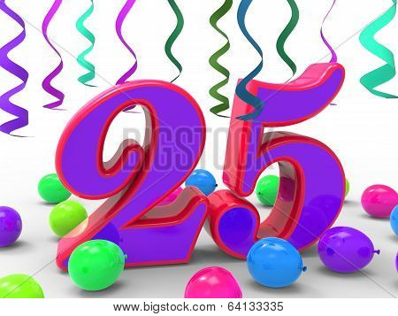 Number Twenty Five Party Means Birthday Party Or Celebration