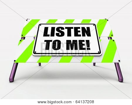Listen To Me Sign Means Hearing Listening And Heeding
