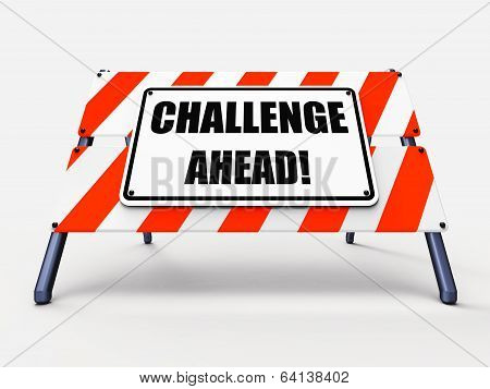 Challenge Ahead Sign Shows To Overcome A Challenge Or Difficulty