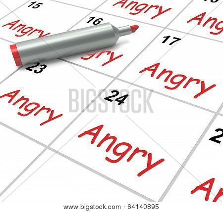 Angry Calendar Means Fury Rage And Resentment