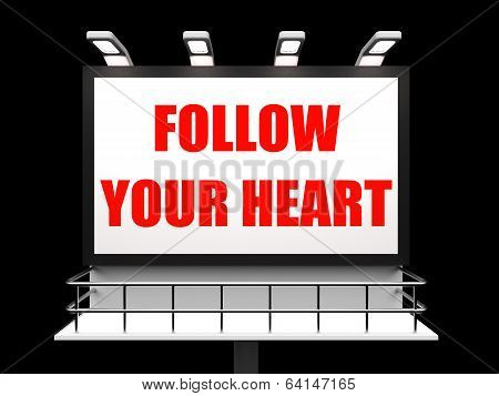 Follow Your Heart Sign Refers To Following Feelings And Intuitio