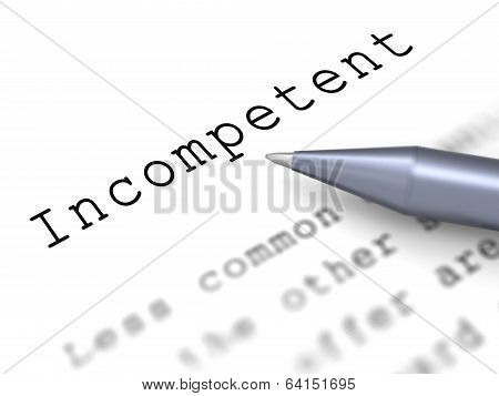 Incompetent Word Shows Incapable Unqualified Or Inefficient