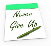 foto of perseverance  - Never Give Up Notepad Meaning Perseverance And No Quitting - JPG