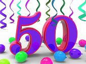 pic of 50th  - Number Fifty Party Meaning Colourful Birthday Party Or Decorated Celebration - JPG