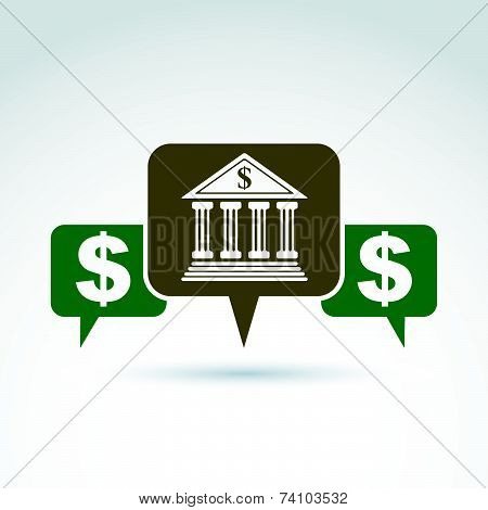 banking symbol, financial institution icon. Speech bubbles with bank building and dollar curr