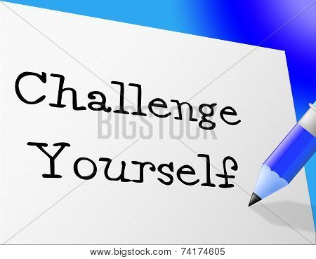 Challenge Yourself Represents Improvement Motivation And Persistence