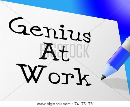 Genius At Work Means Bona Fide And Knowledge