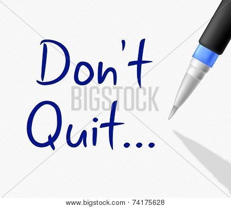 Don't Quit Represents Keep Trying And Continue
