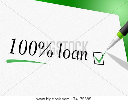 Hundred Percent Loan Shows Credit Advance And Borrows