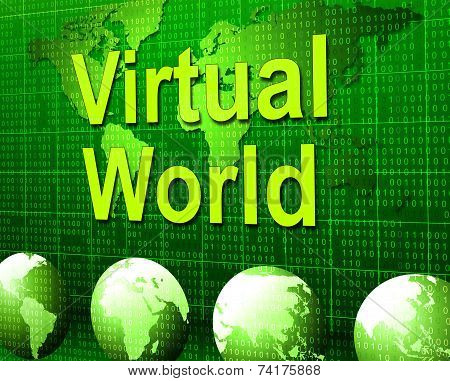 Virtual World Means Web Site And Earth