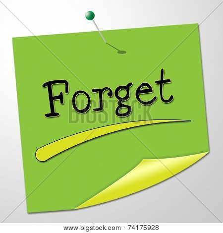 Forget Note Indicates Communication Communicate And Overlook