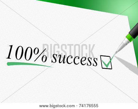 Hundred Percent Success Means Victorious Triumphant And Resolution