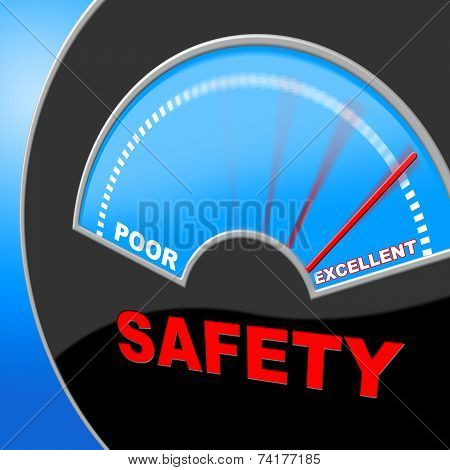 Excellent Safety Indicates Quality Excellency And Careful
