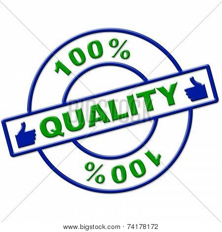 Hundred Percent Quality Means Perfect Absolute And Completely
