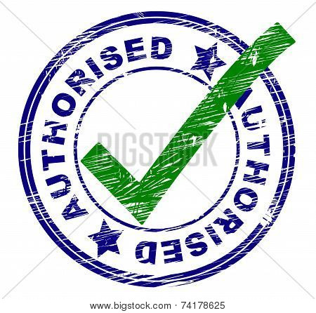 Authorised Stamp Represents Stamped Passed And Affirm