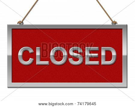 Closed Sign Represents Shut Down And Advertisement