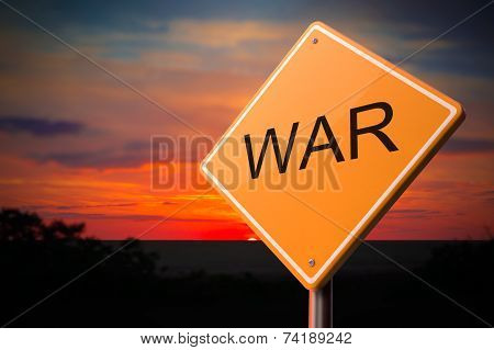 War Inscription on Warning Road Sign.